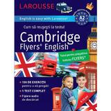 Larousse. Cum sa reusesti la testul Cambridge Flyers English 9-10 ani - Naomi Styles, editura Meteor Press