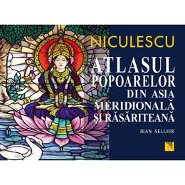 Atlasul popoarelor din Asia meridionala si rasariteana - Jean Sellier, editura Niculescu