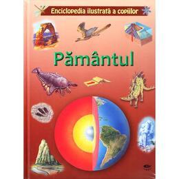 Pamantul - Enciclopedia ilustrata a copiilor, editura Prut