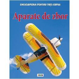Aparate de zbor - Enciclopedia pentru toti copiii, editura Prut