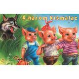 A harom kismalac (Cei trei purcelusi), editura Roland