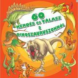 60 de intrebari si raspunsuri despre dinozauri - In limba maghiara, editura Roland