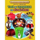 Vase si ustensile de Bucatarie - Cartonase - Silvia Ursache, editura Silvius Libris