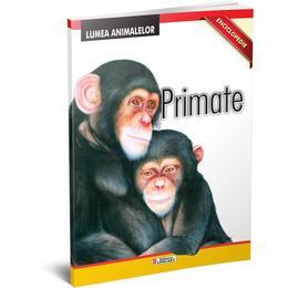 Lumea Animalelor - Primate, editura Unicart