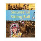 Biografii celebre - Securea lui Sitting Bull, editura Vox