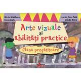Arte vizuale si abilitati practice Clasa pregatitoare - Mirela Mihailescu, editura Akademos Art