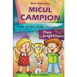 Micul campion clasa pregatitoare - Maria Alexandru, editura Carminis