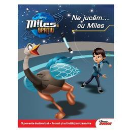 Disney Miles in spatiu - Ne jucam... cu Miles, editura Litera