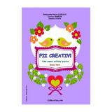 Fii creativ! Grupa mare - Smaranda Maria Cioflica, editura Tehno-art