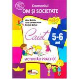 5-6 ani Domeniul: Om si societate - Activitati practice - Alice Nichita, Alina Carmen Bozon, editura Aramis