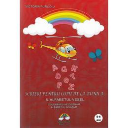 Scrieri pentru copii de la bunica 5: Alfabetul vesel - Victoria Furcoiu, editura Arco Iris