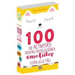 100 de activitati pentru intelegerea emotiilor copilului tau - Gilles Diederichs, editura Didactica Publishing House