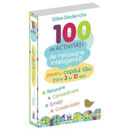 100 de activitati de relaxare inteligenta - Gilles Diederichs, editura Didactica Publishing House