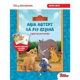 Disney Garda Felina - Abia astept sa fiu regina - Caiet de activitati. Grupa mica, editura Litera