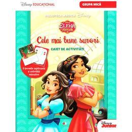 Disney Elena din Avalor - Cele mai bune surori - Caiet de activitati. Grupa mica, editura Litera