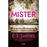 Mister - E. L. James, editura Trei