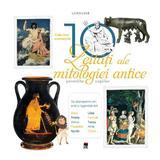 Cele mai cunoscute 10 zeitati ale mitologiei antice (Larousse), editura Rao