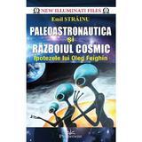 Paleoastronautica si razboiul cosmic - Emil Strainu, editura Prestige