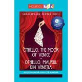 Othello, the Moor of Venice. Othello, maurul din Venetia + CD - William Shakespeare, editura Niculescu