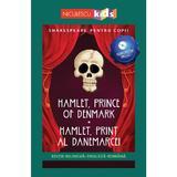 Hamlet, Prince of Denmark. Hamlet, print al Danemarcei + CD - William Shakespeare, editura Niculescu