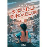Secretele gunoaielor - Alis Popa, editura Grupul Editorial Art