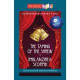 The Taming of The Shrew. Imblanzirea scorpiei + CD - William Shakespeare, editura Niculescu