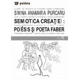 Semiotica creatiei - Simina Anamaria Purcaru, editura Paideia
