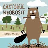 Castorul neobosit - Nicholas Oldland, editura Katartis