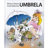 Umbrela - Petru Carare, Lica Sainciuc, editura Cartier