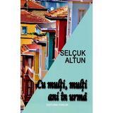 Cu multi, multi ani in urma - Selcuk Altun, editura Vivaldi