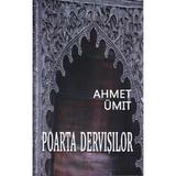 Poarta dervisilor - Ahmet Umit, editura Vivaldi