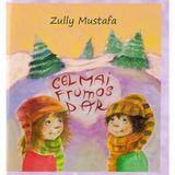 Cel mai frumos dar + CD - Zully Mustafa, editura Cartea Daath