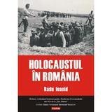 Holocaustul in Romania - Radu Ioanid, editura Polirom