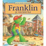 Franklin si vecinii lui - Paulette Bourgeois, Brenda Clark, editura Katartis
