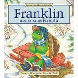 Franklin are o zi nefericita - Paulette Bourgeois, Brenda Clark, editura Katartis