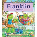 Franklin si Harriet - Paulette Bourgeois, Brenda Clark, editura Katartis