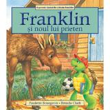Franklin si noul lui prieten - Paulette Bourgeois, Brenda Clark, editura Katartis