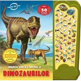 Marea enciclopedie a dinozaurilor. Peste 50 de sunete uimitoare, editura Prut