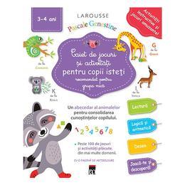Caiet de jocuri si activitati pentru copii isteti 3-4 ani grupa mica - Larousse, editura Rao