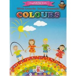 Colours (English for kids) - Silvia Ursache, Iulian Gramatki, editura Silvius Libris