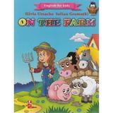 On the Farm (English for kids) - Silvia Ursache, Iulian Gramatki, editura Silvius Libris