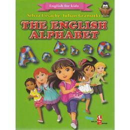 The English Alphabet (English for kids) - Silvia Ursache, Iulian Gramatki, editura Silvius Libris
