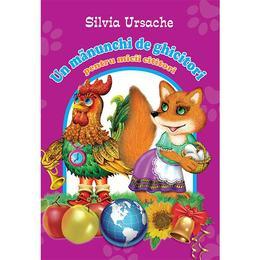 Un manunchi de ghicitori pentru micii cititori - Silvia Ursache, editura Silvius Libris