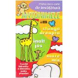 Antonimele - Prima mea carte de invatatura, editura Arc