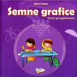 Semne grafice. Clasa pregatitoare - Adina Grigore, editura Ars Libri