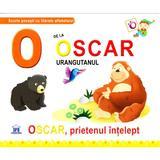 O de la Oscar, Urangutanul - Oscar, prietenul intelept (cartonat), editura Didactica Publishing House