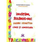Invatam, jucandu-ne! Jocuri didactice limba si comunicare, editura Didactica Publishing House