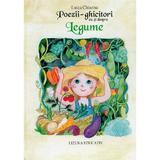 Poezii-ghicitori cu si despre legume - Luiza Chiazna, editura Lizuka Educativ