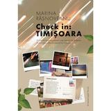 Check in: Timisoara - Marina Rasnoveanu, editura Libris Editorial