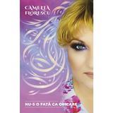 Nu-s o fata ca oricare - Camelia Florescu, editura Smart Publishing